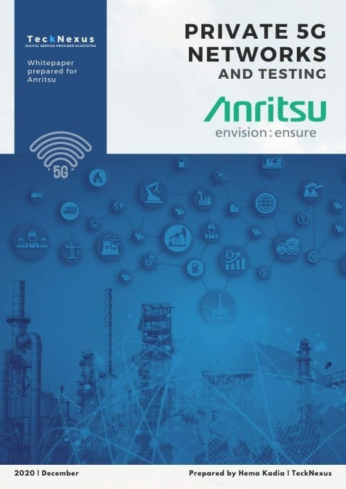 5G Private Networks and Testing - TeckNexus Report - Sponsored by Anritsu